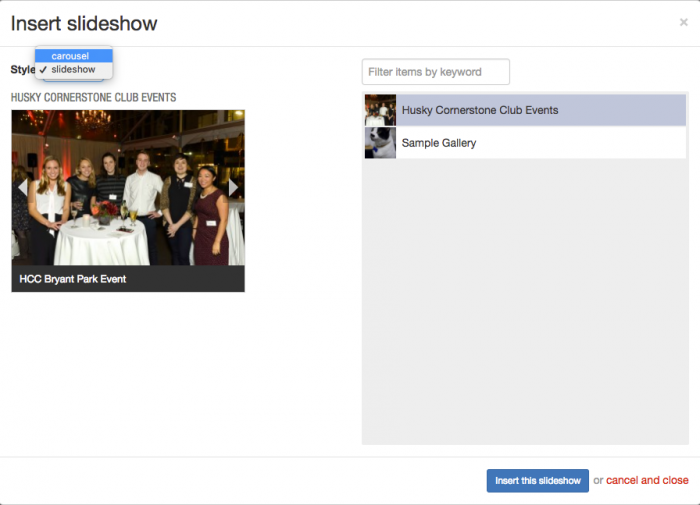 Add a slideshow using the red plus button. Then, select the gallery style you would like to display using the dropdown menu on the left.
